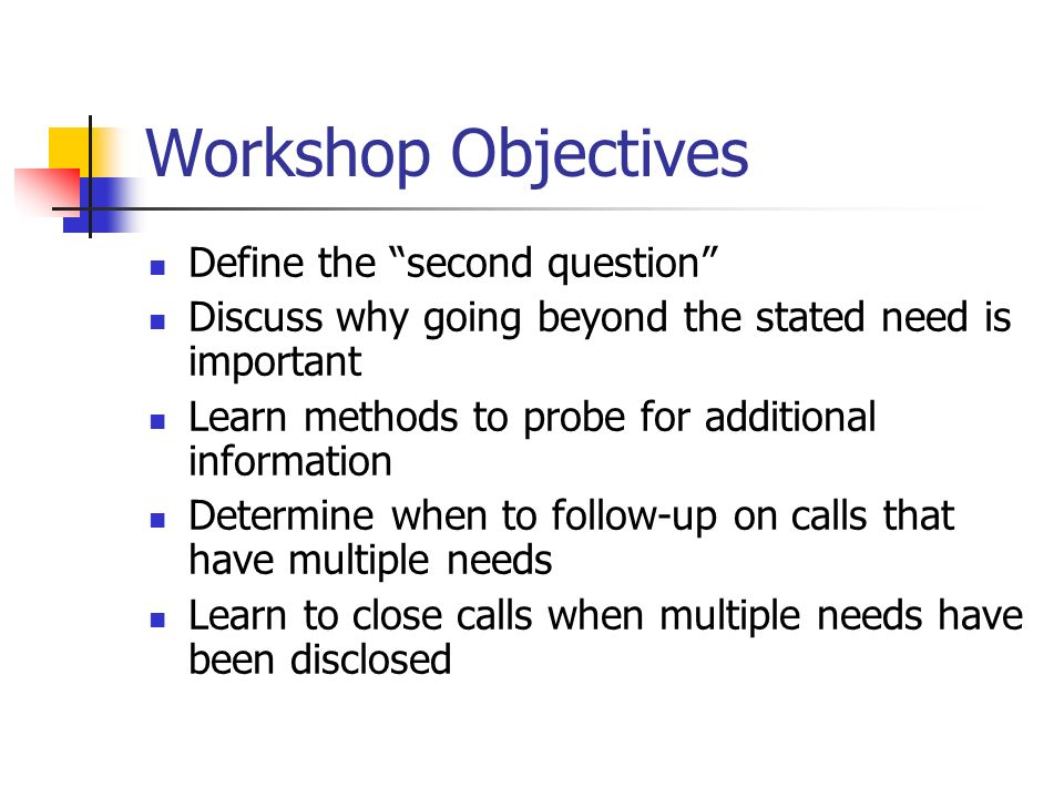 Workshop Objectives Define the second question