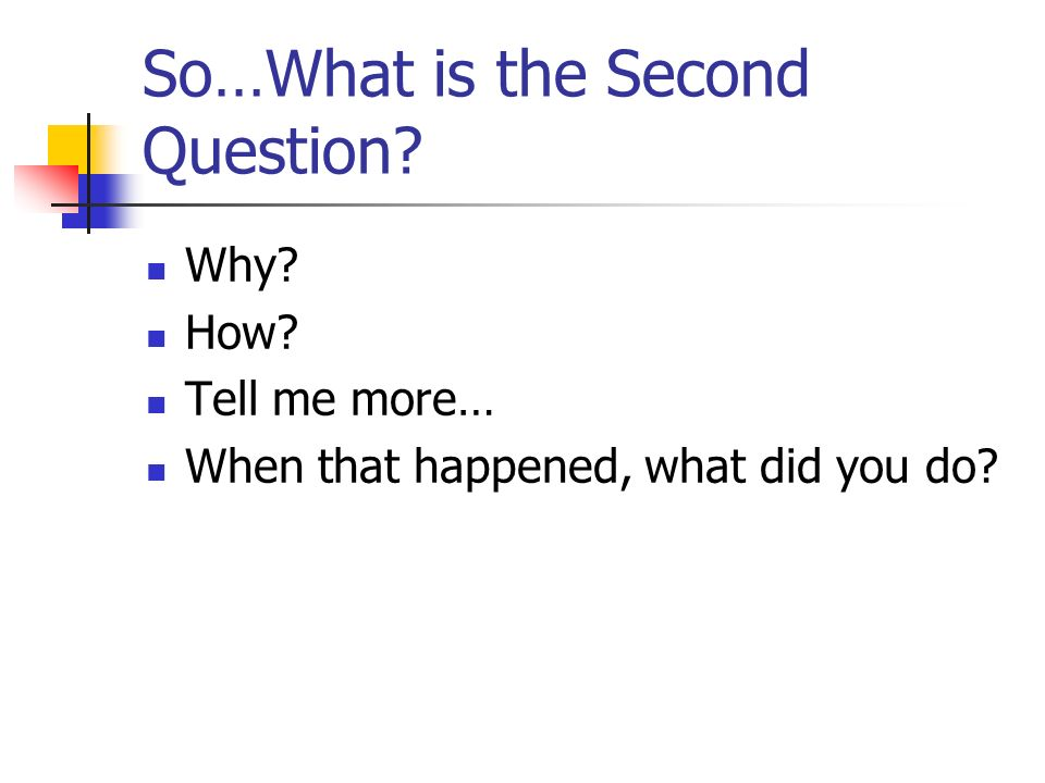 So…What is the Second Question