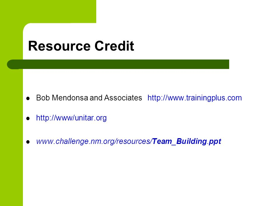 Resource Credit Bob Mendonsa and Associates http://www.trainingplus.com.