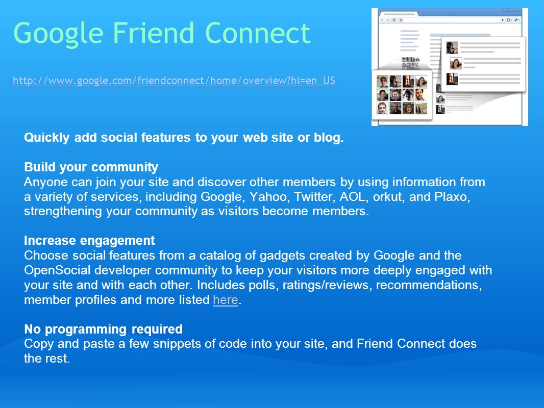 Google Friend Connect http://www. google