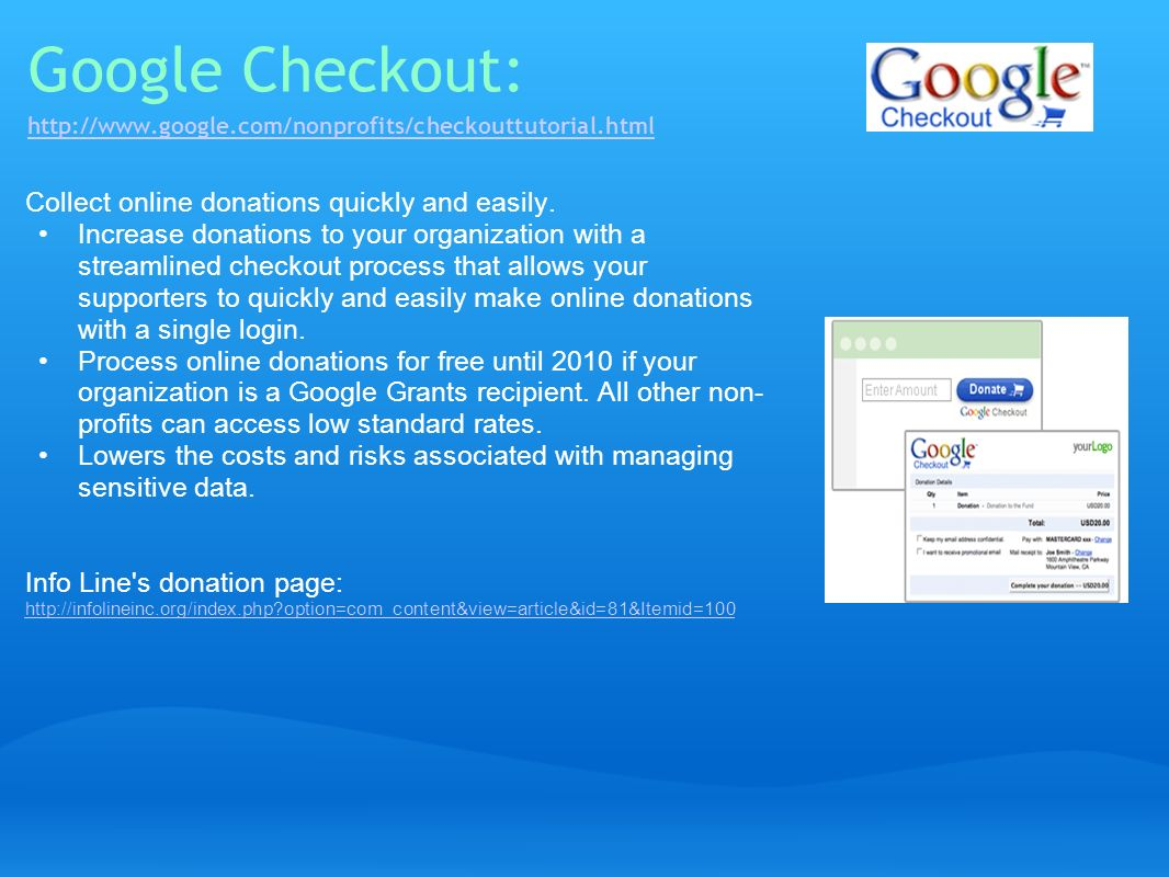 Google Checkout:   google. com/nonprofits/checkouttutorial