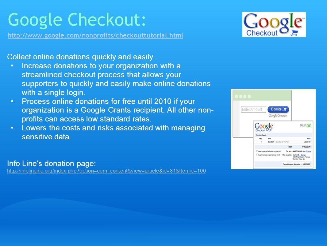 Google Checkout: http://www. google. com/nonprofits/checkouttutorial