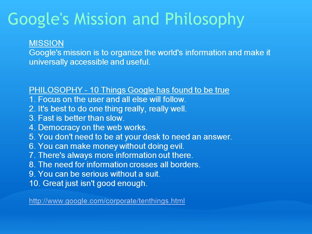 Google s Mission and Philosophy