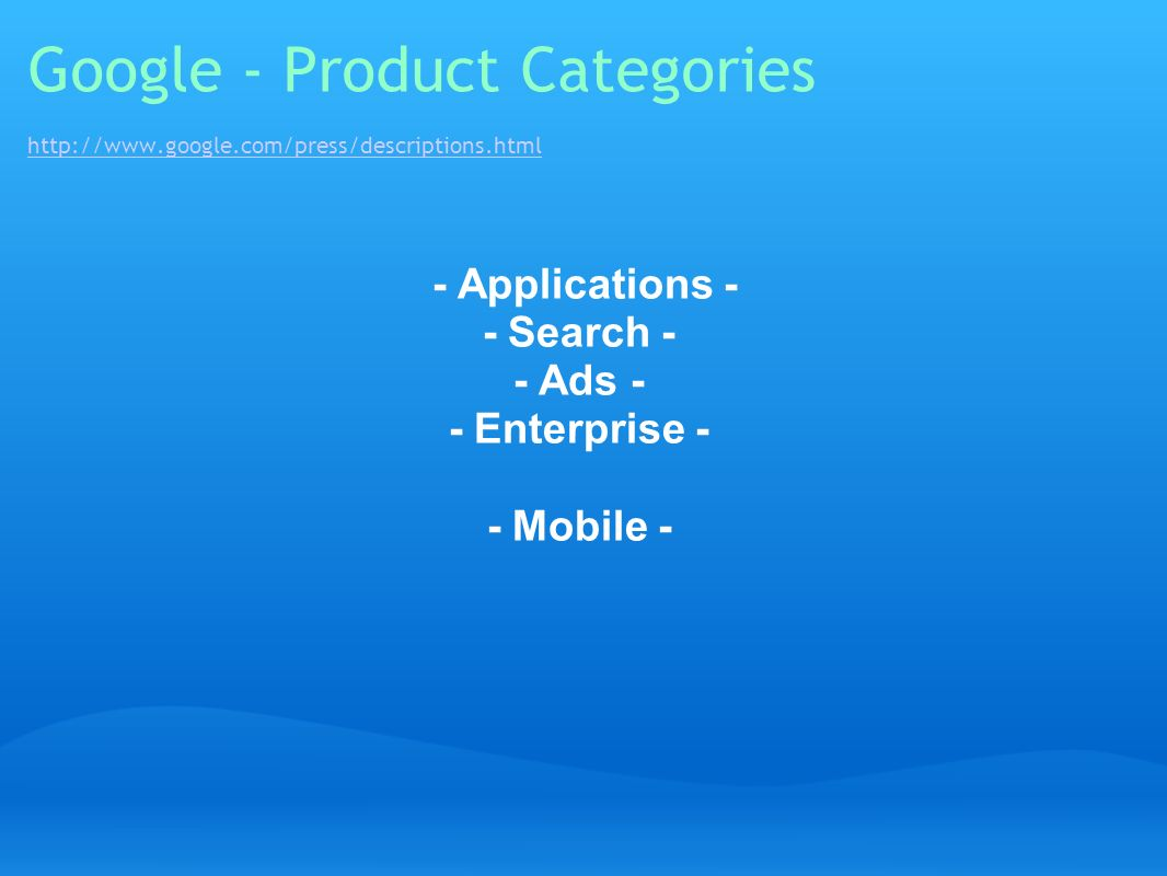 Google - Product Categories   google. com/press/descriptions
