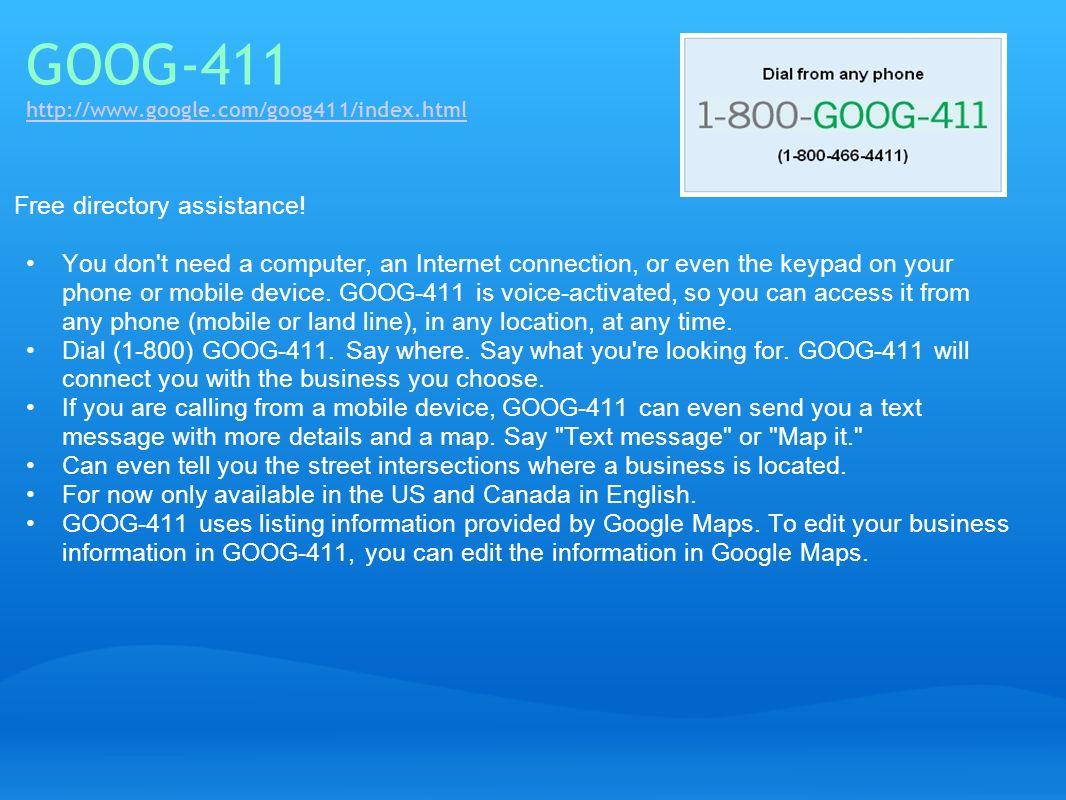 GOOG-411 http://www.google.com/goog411/index.html