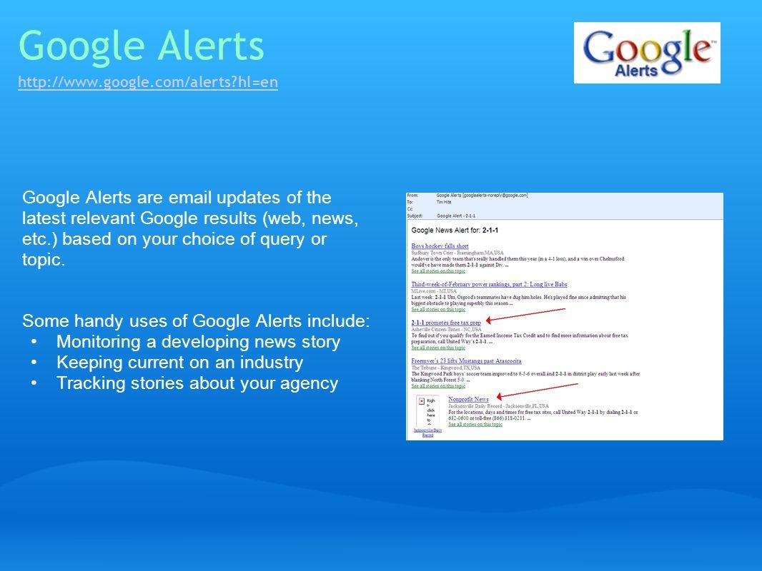 Google Alerts http://www.google.com/alerts hl=en