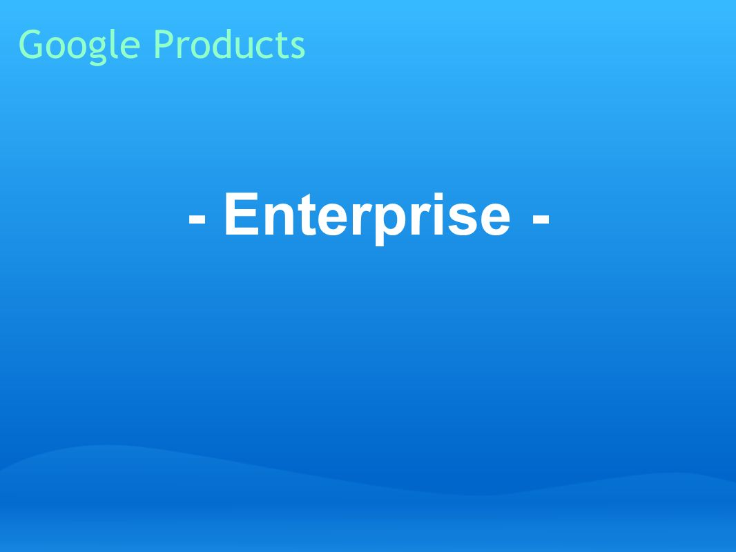 Google Products - Enterprise -