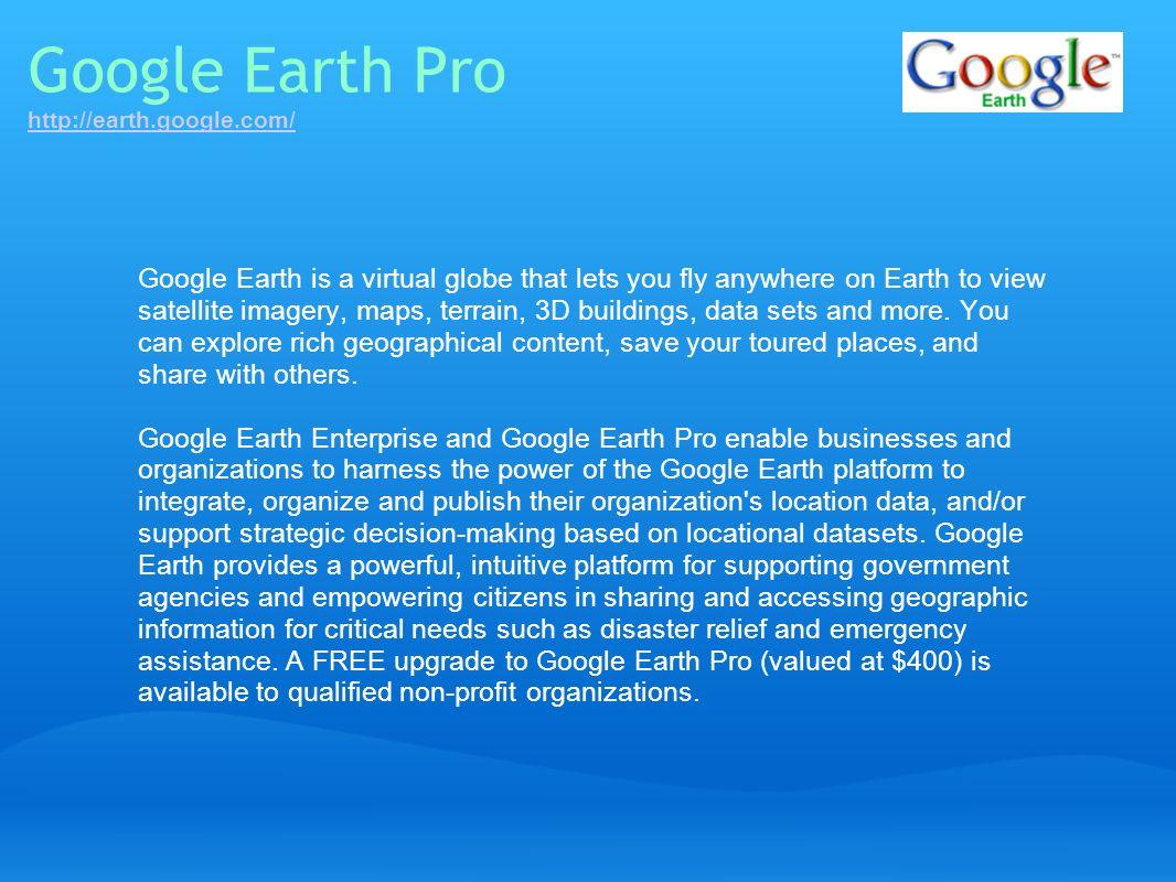 Google Earth Pro http://earth.google.com/