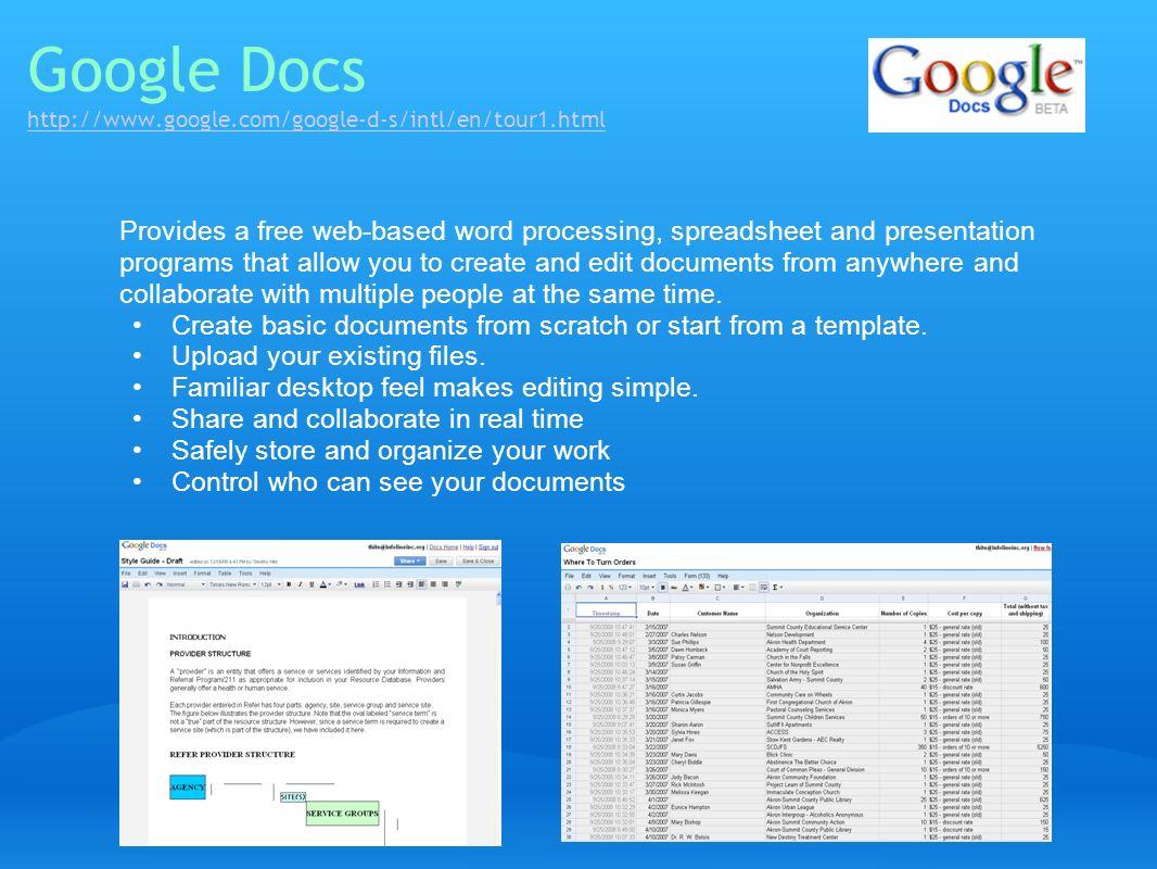 Google Docs http://www.google.com/google-d-s/intl/en/tour1.html
