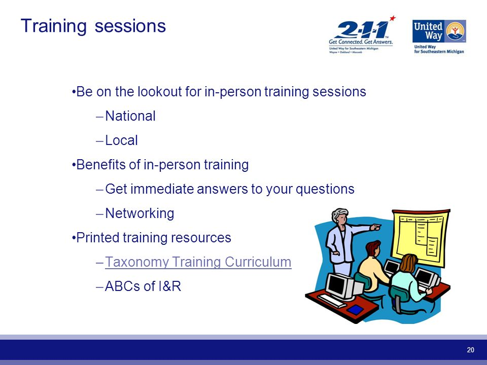 Training sessions Be on the lookout for in-person training sessions