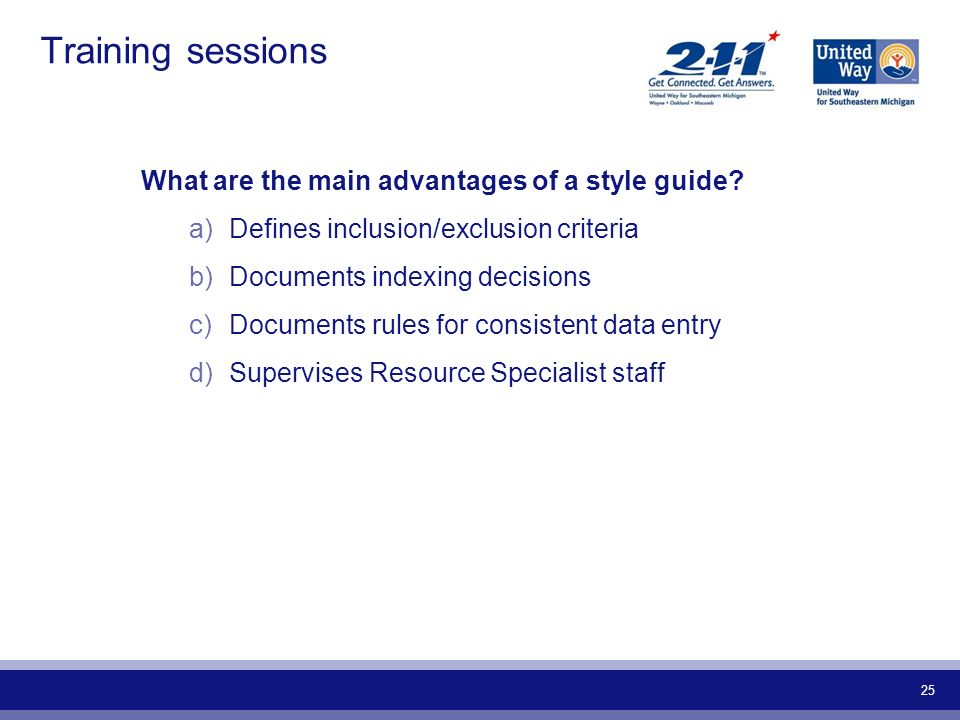 Training sessions What are the main advantages of a style guide
