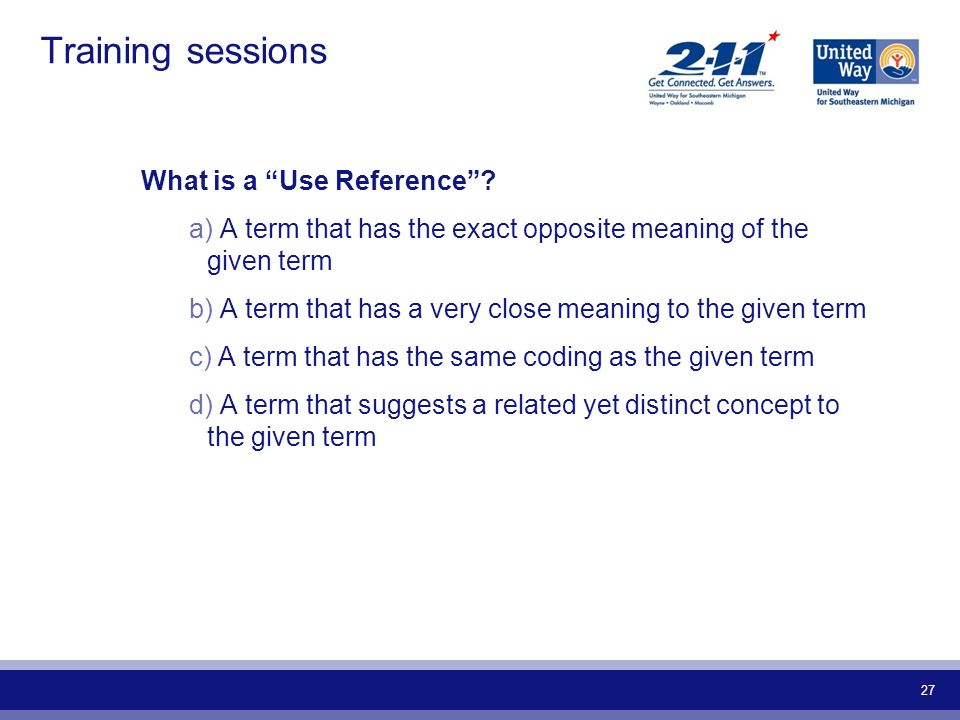 Training sessions What is a Use Reference
