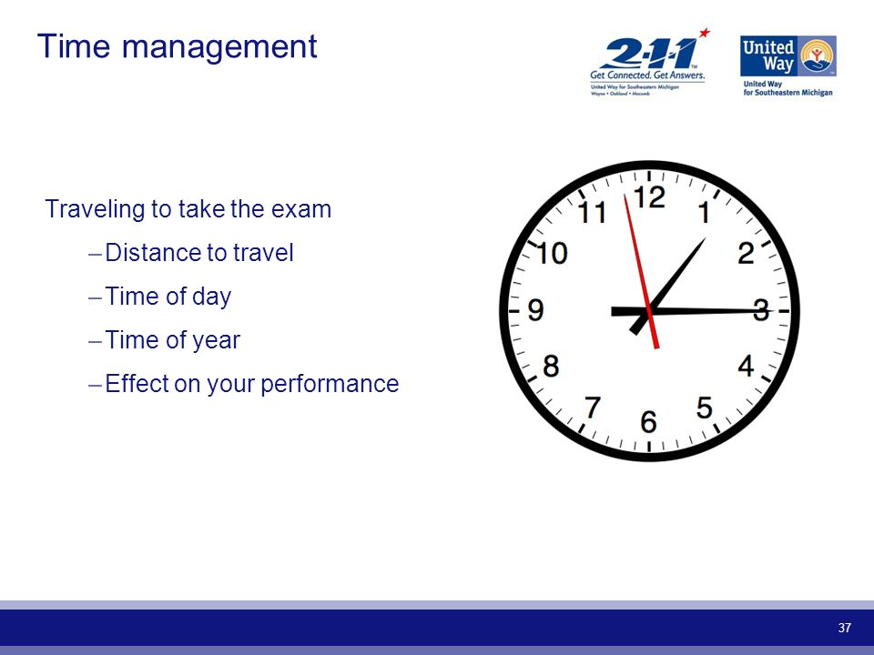 Time management Traveling to take the exam Distance to travel