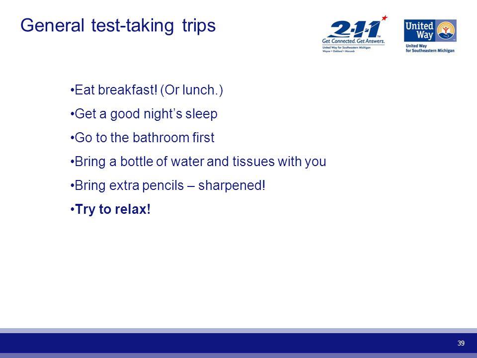 General test-taking trips