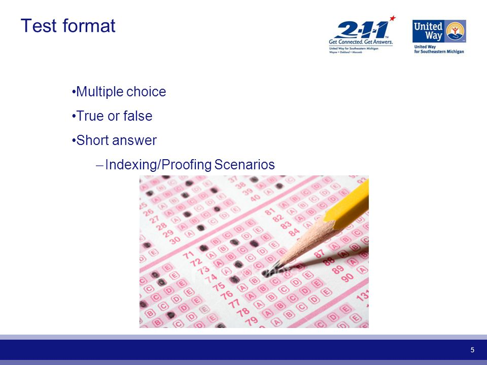 Test format Multiple choice True or false Short answer
