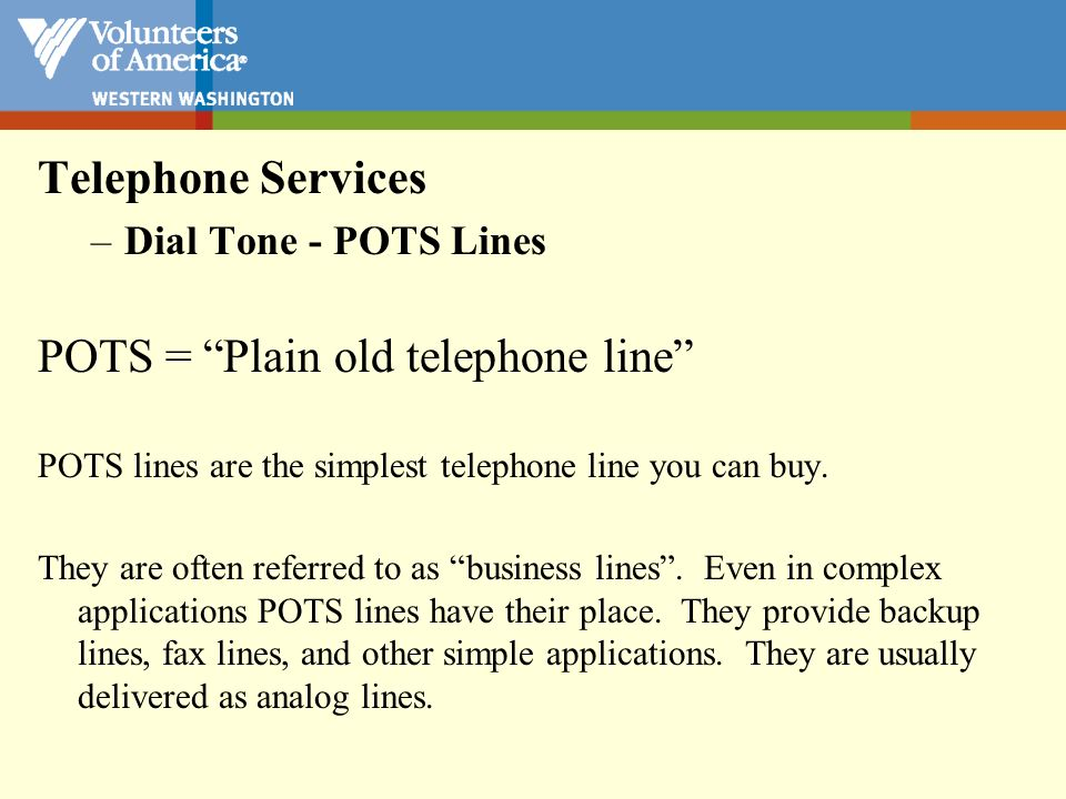 POTS = Plain old telephone line