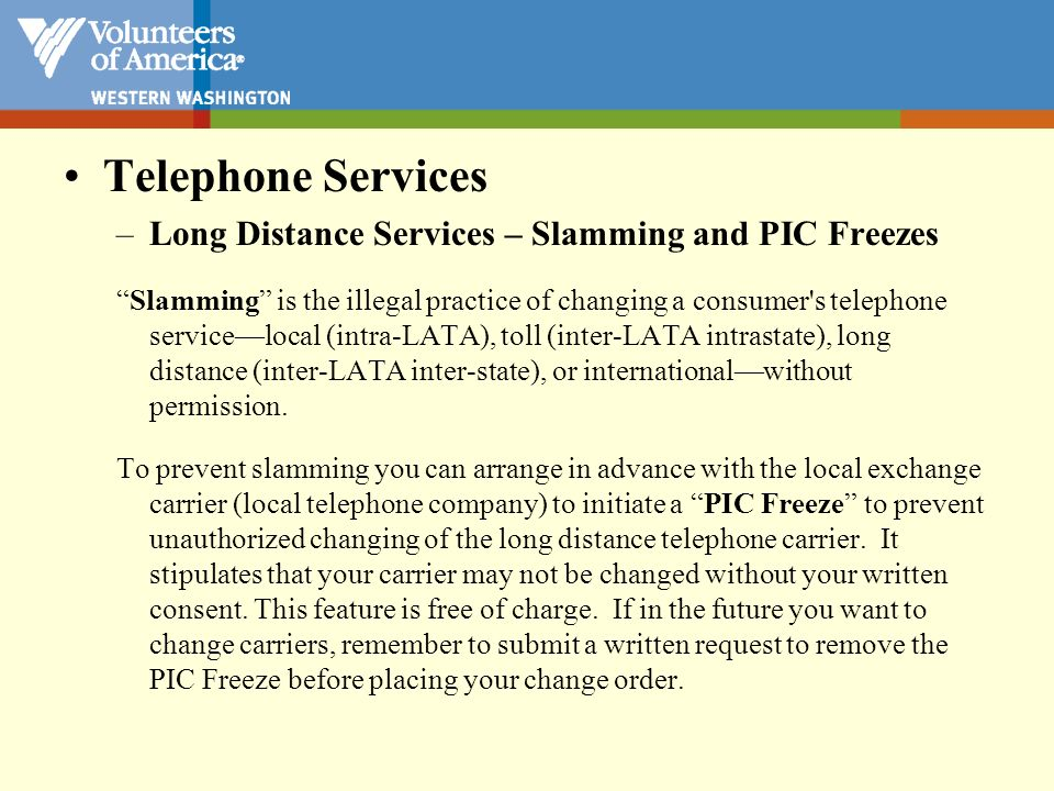 Telephone Services Long Distance Services – Slamming and PIC Freezes