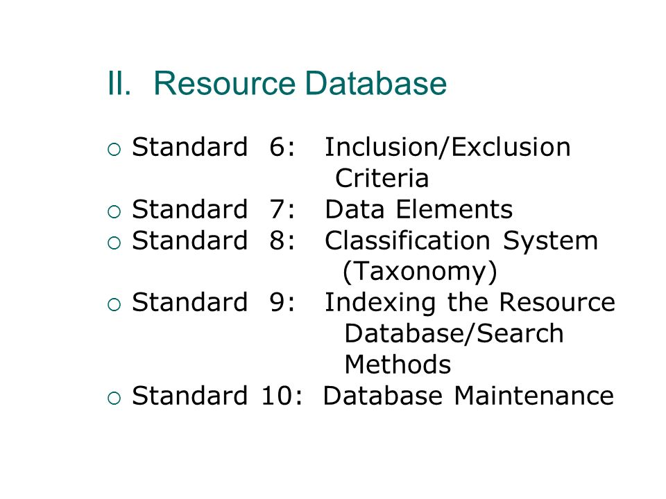 II. Resource Database Standard 6: Inclusion/Exclusion Criteria
