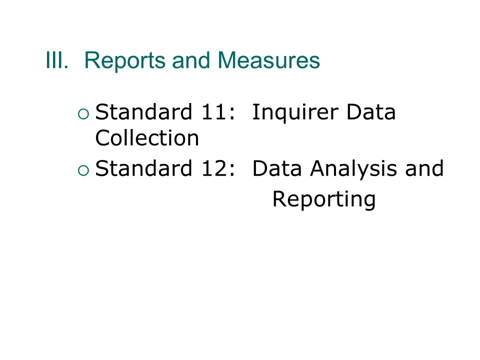 III. Reports and Measures