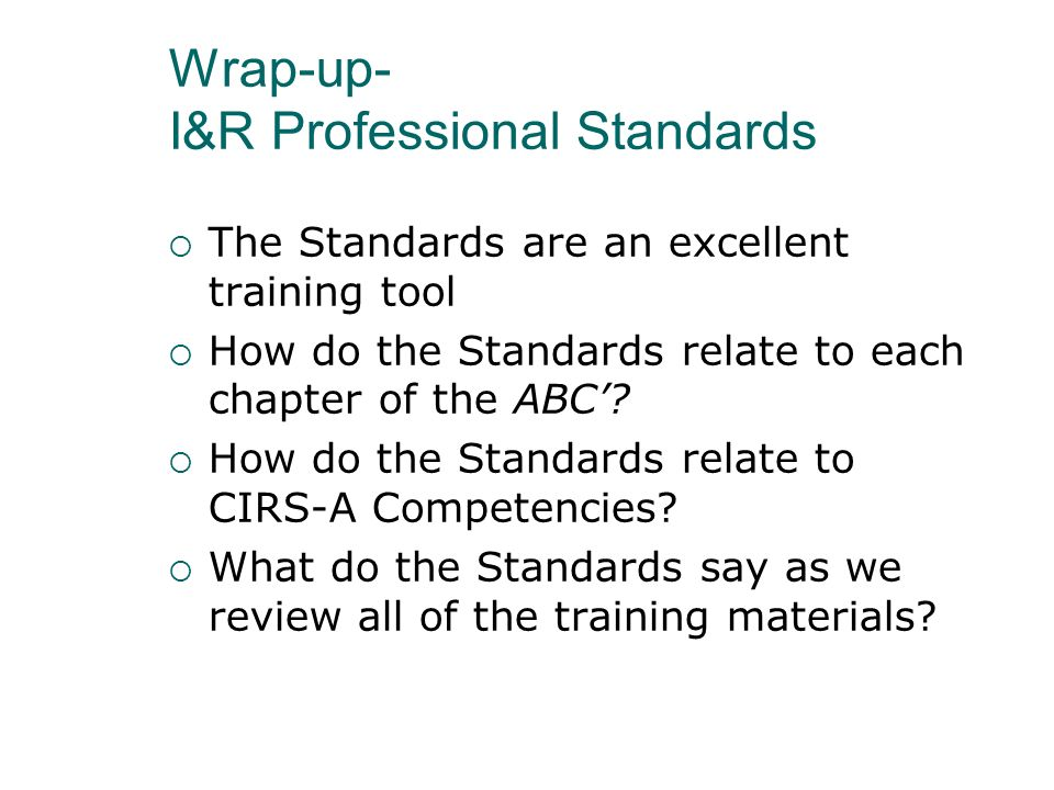 Wrap-up- I&R Professional Standards