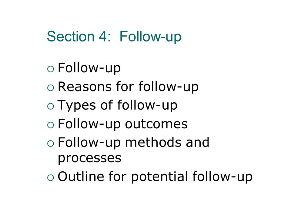 Section 4: Follow-up Follow-up Reasons for follow-up