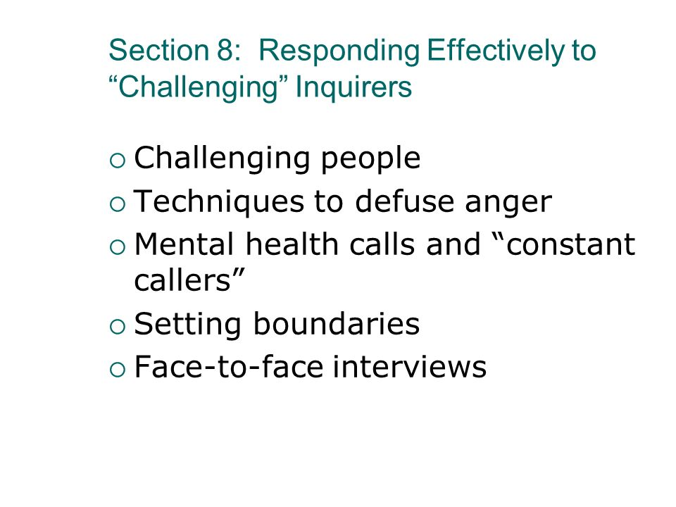 Section 8: Responding Effectively to Challenging Inquirers