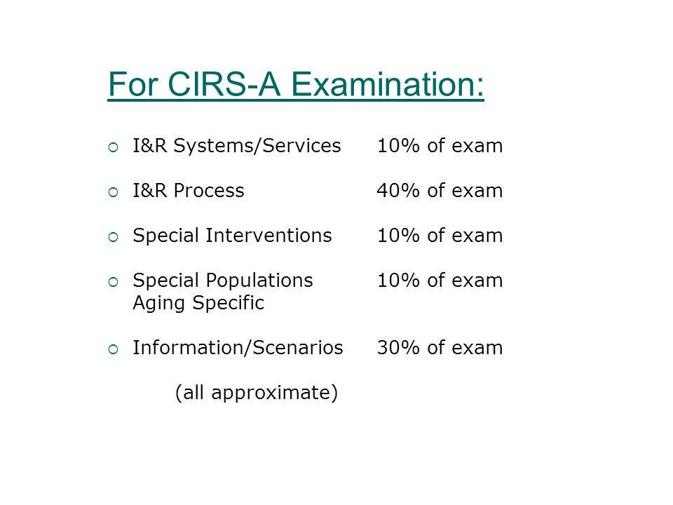 For CIRS-A Examination:
