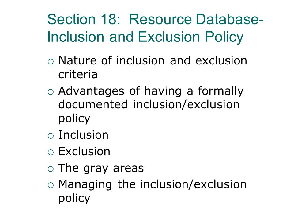 Section 18: Resource Database-Inclusion and Exclusion Policy