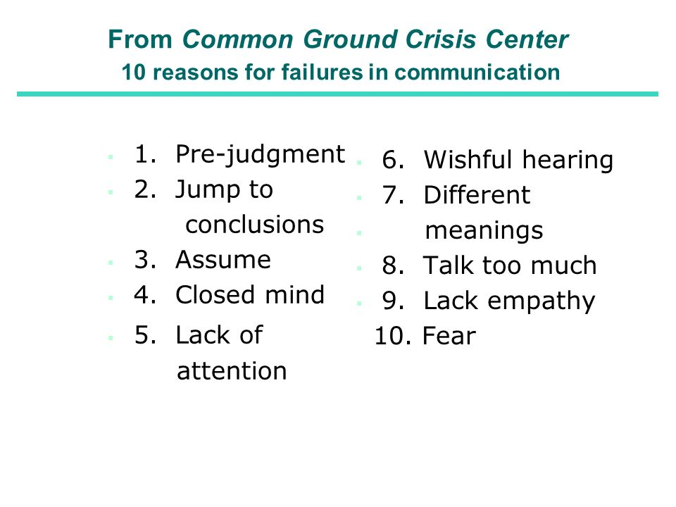 From Common Ground Crisis Center 10 reasons for failures in communication