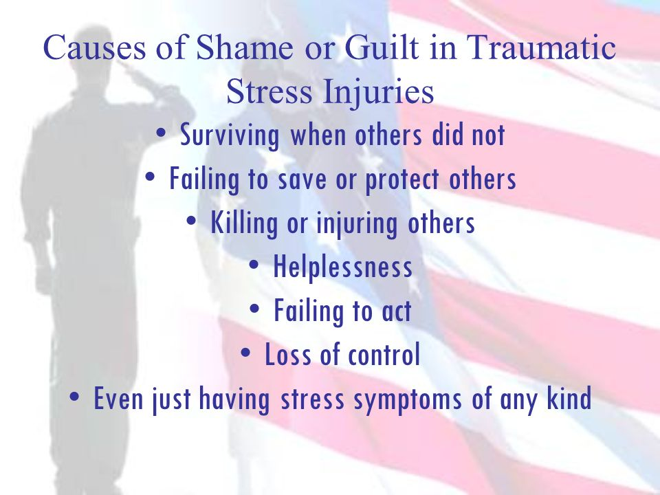 Causes of Shame or Guilt in Traumatic Stress Injuries