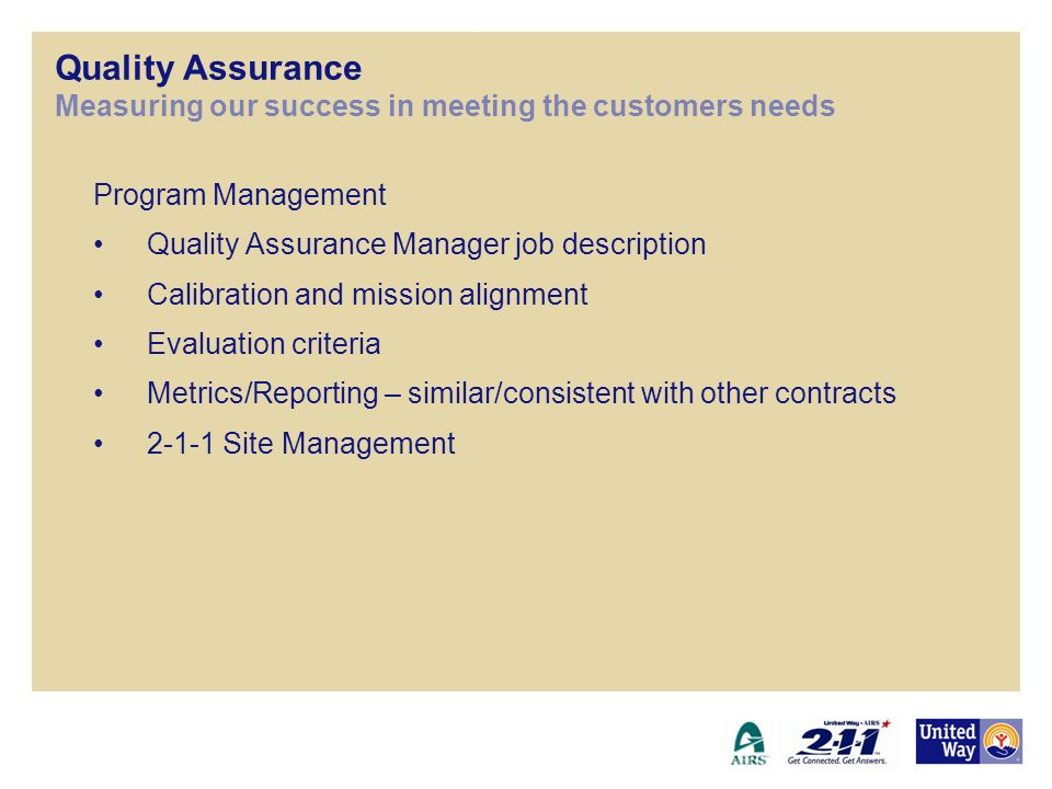Quality Assurance Measuring our success in meeting the customers needs
