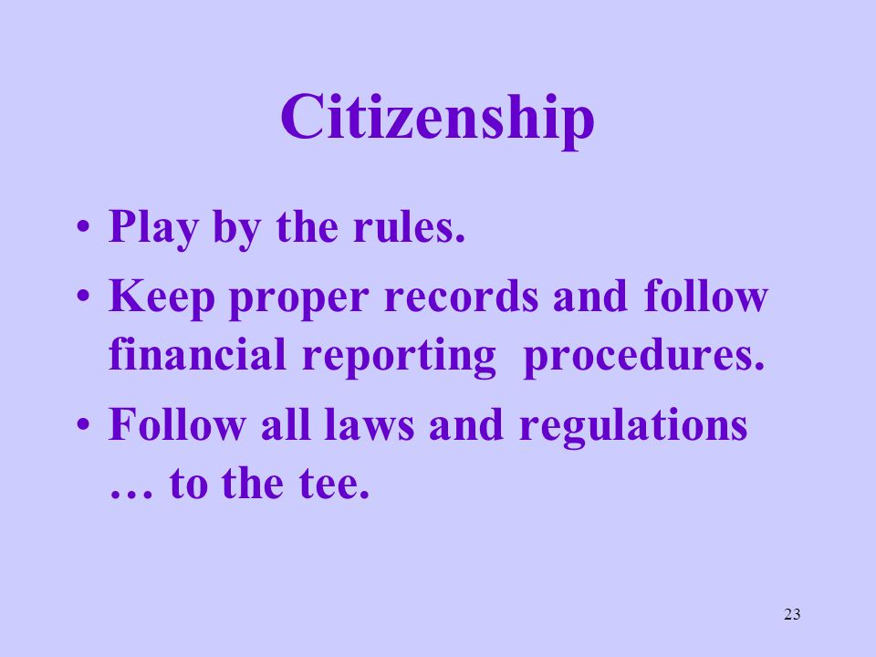 Citizenship Play by the rules.