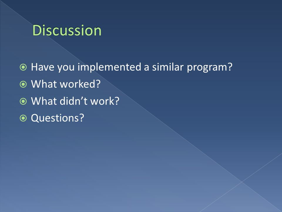 Discussion Have you implemented a similar program What worked