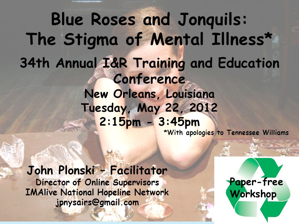 Blue Roses and Jonquils: The Stigma of Mental Illness*