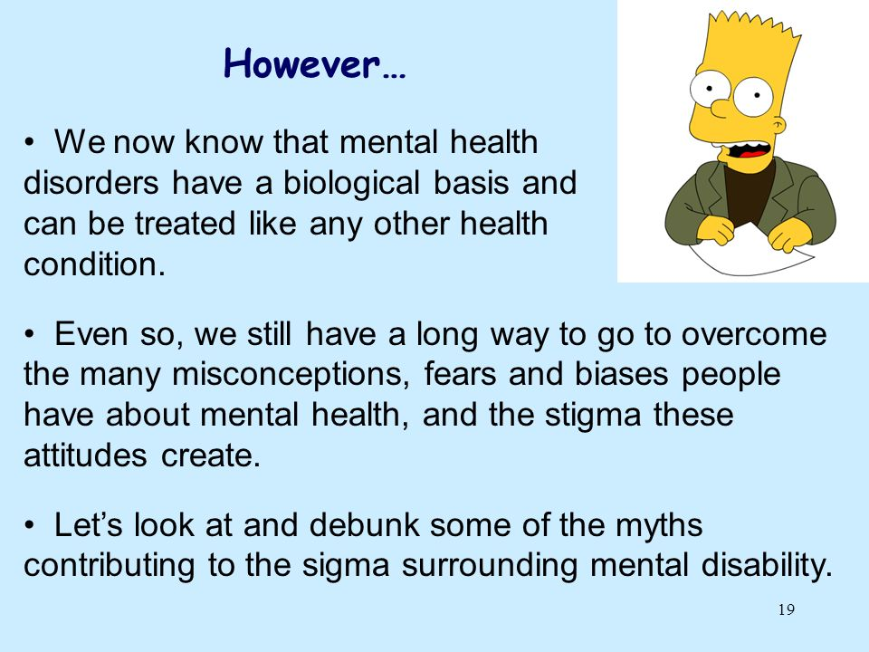 However… We now know that mental health
