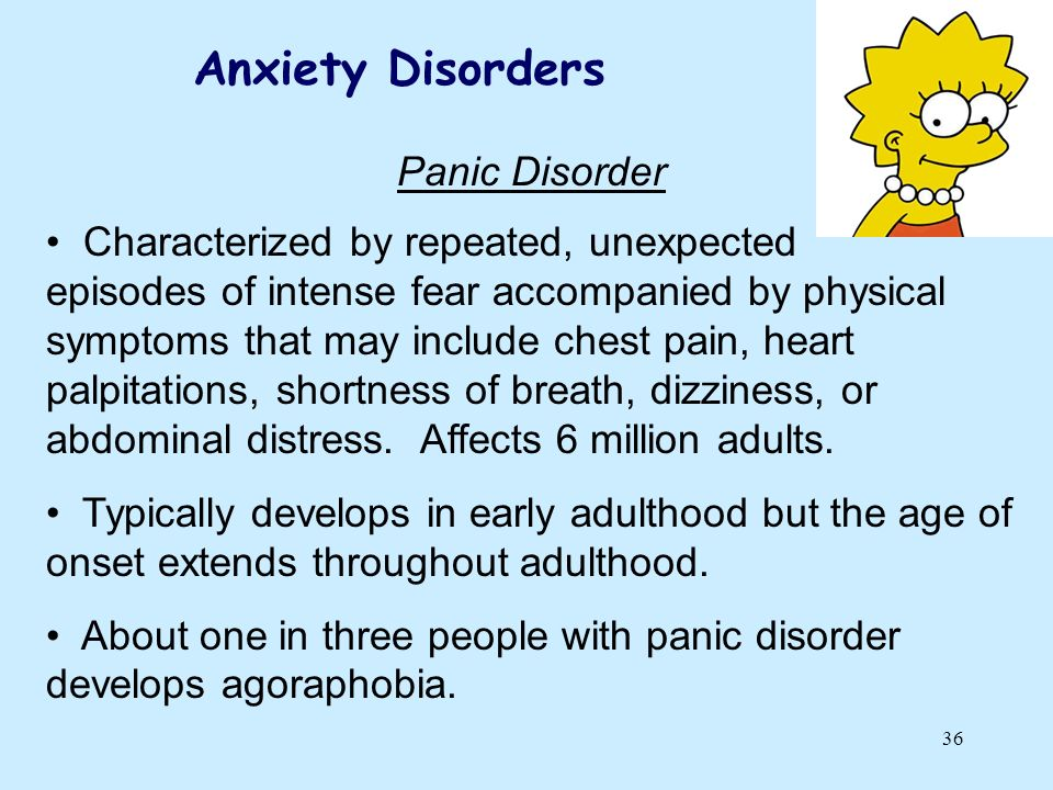 Anxiety Disorders Panic Disorder Characterized by repeated, unexpected
