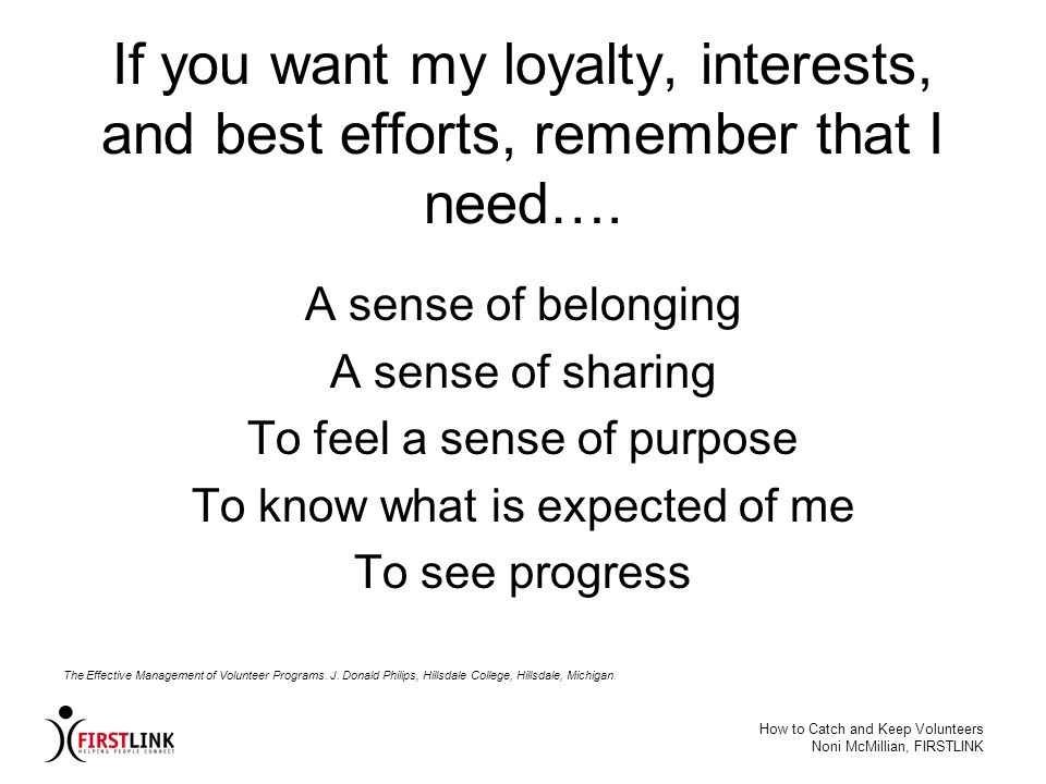 If you want my loyalty, interests, and best efforts, remember that I need….
