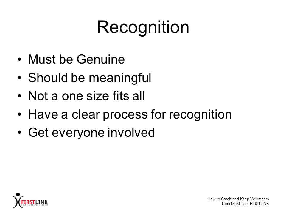 Recognition Must be Genuine Should be meaningful