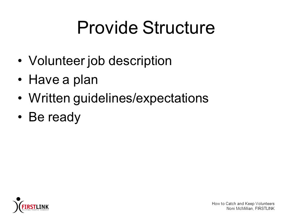 Provide Structure Volunteer job description Have a plan