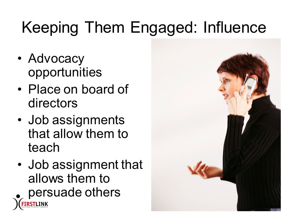 Keeping Them Engaged: Influence