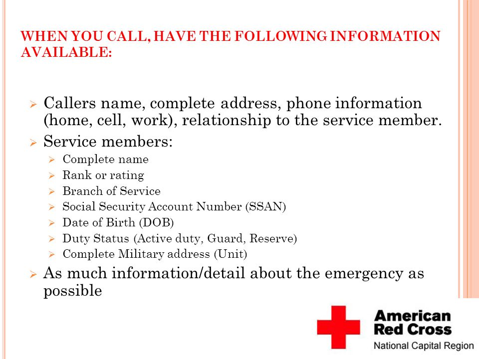 WHEN YOU CALL, HAVE THE FOLLOWING INFORMATION AVAILABLE: