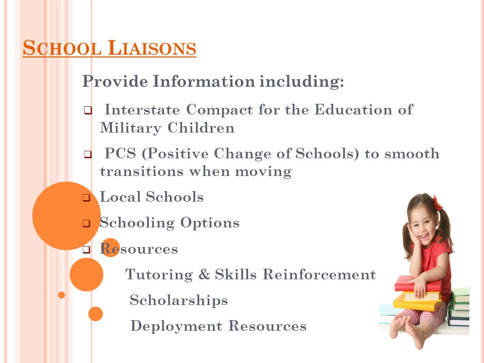 School Liaisons Provide Information including: