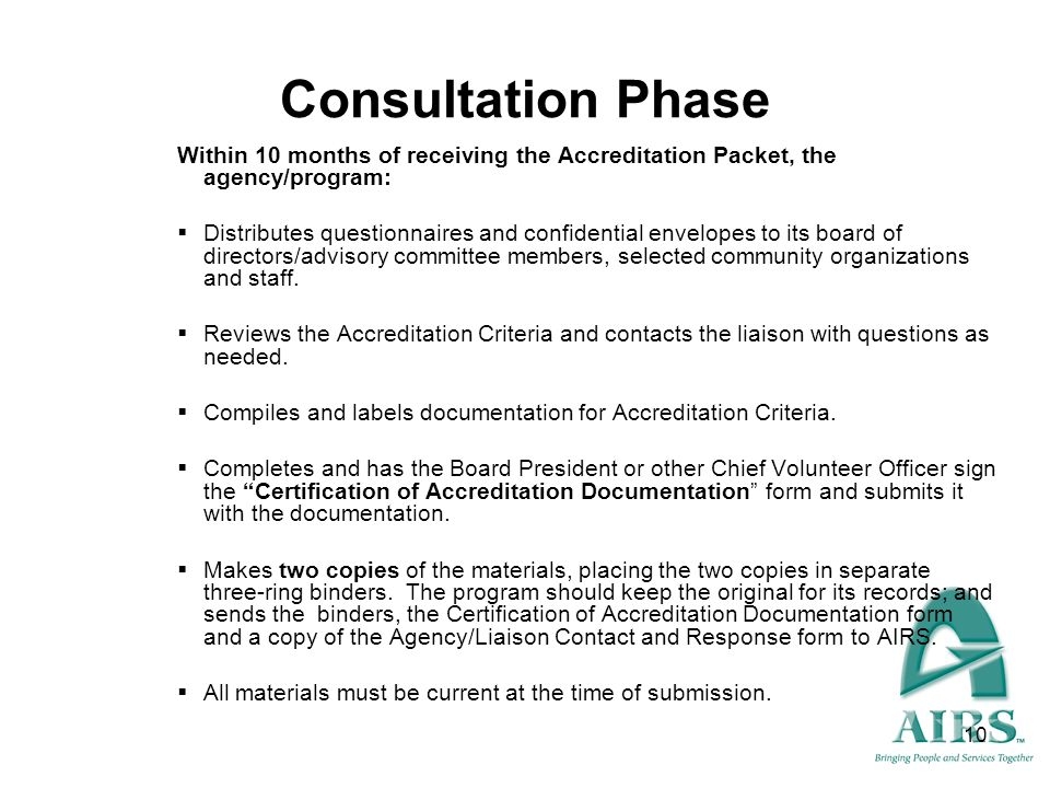 Consultation Phase Within 10 months of receiving the Accreditation Packet, the agency/program: