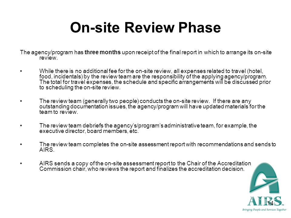 On-site Review Phase The agency/program has three months upon receipt of the final report in which to arrange its on-site review.