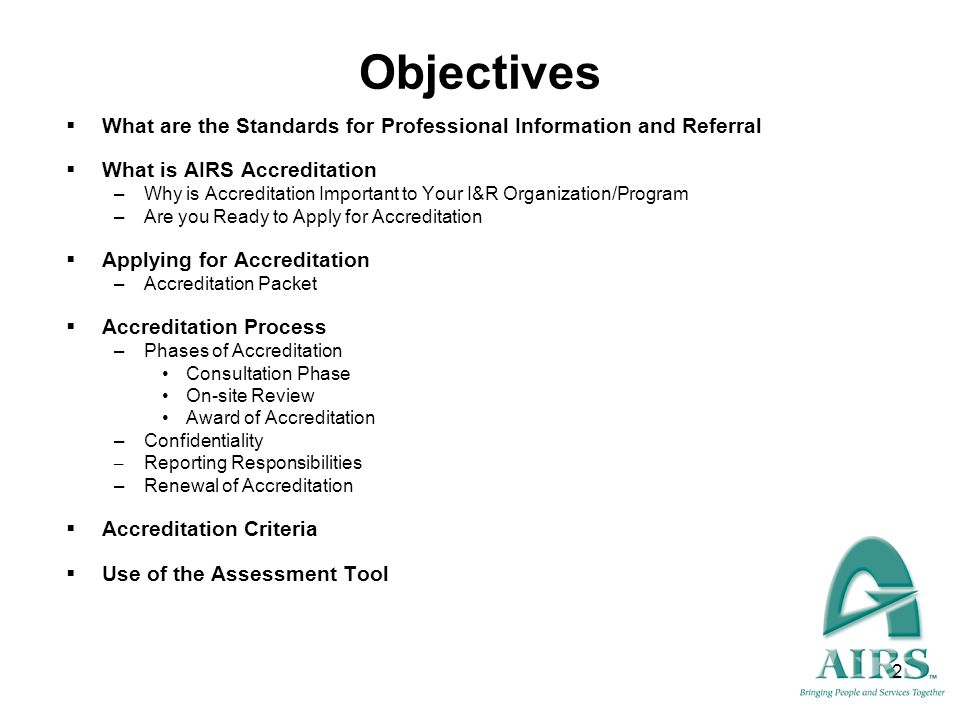 Objectives What are the Standards for Professional Information and Referral. What is AIRS Accreditation.