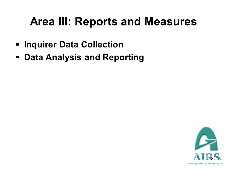 Area III: Reports and Measures