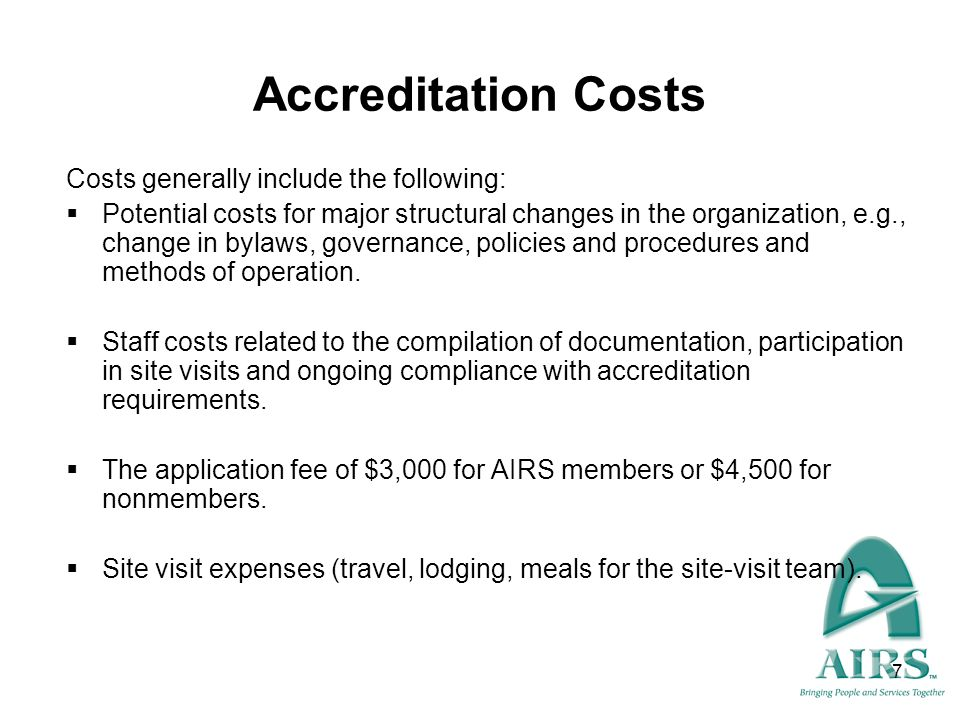 Accreditation Costs Costs generally include the following: