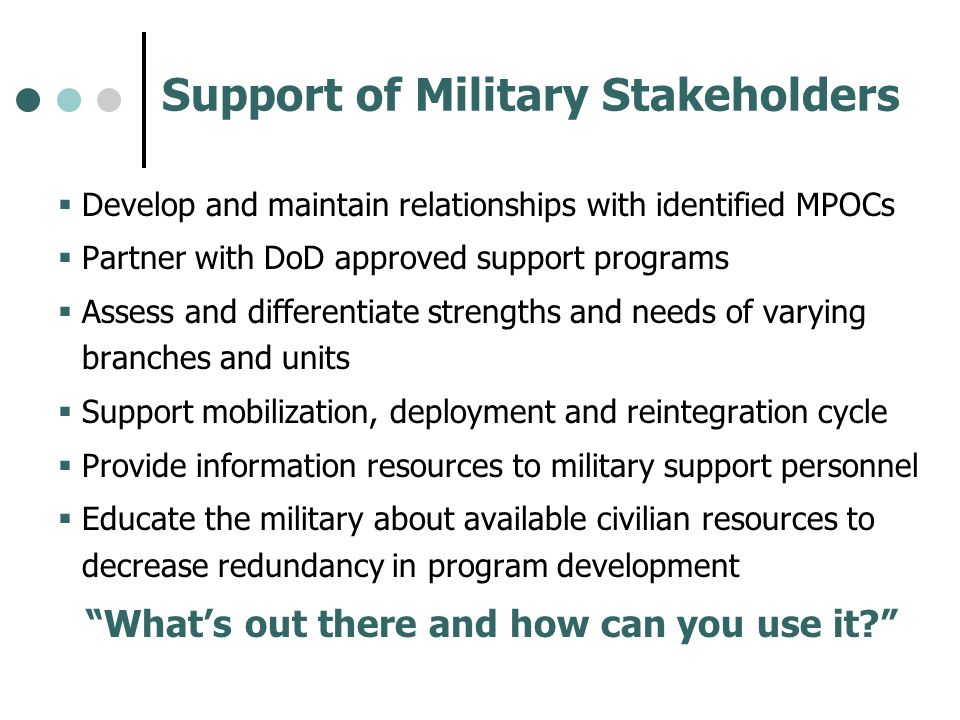 Support of Military Stakeholders
