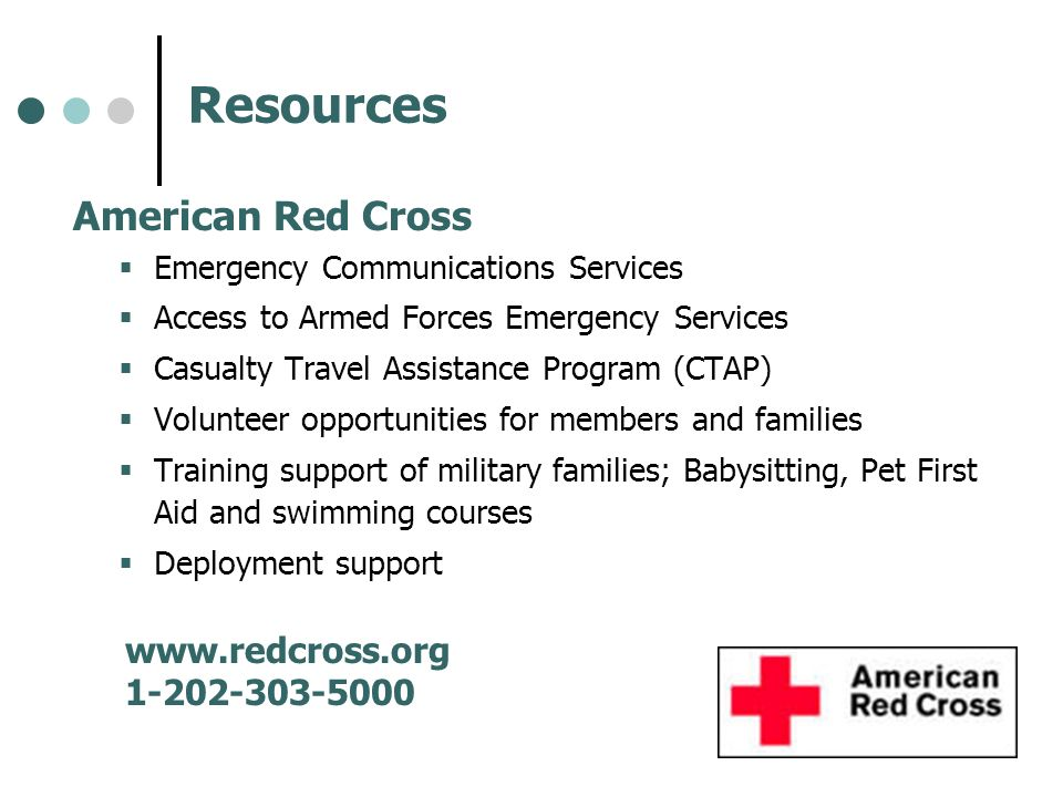 Resources American Red Cross www.redcross.org 1-202-303-5000