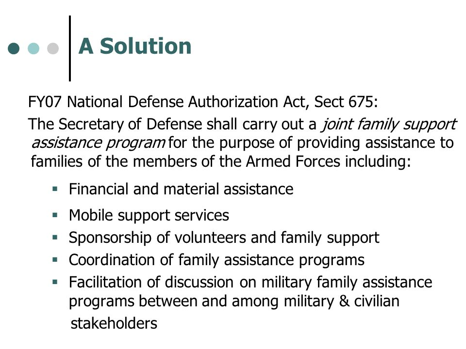 A Solution FY07 National Defense Authorization Act, Sect 675: